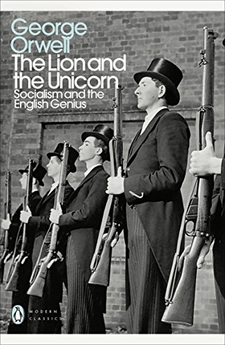 The Lion and the Unicorn: Socialism and the English Genius (Penguin Modern Classics)