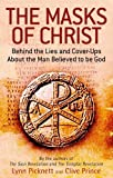 The Masks Of Christ: Behind the Lies and Cover-ups about the Man Believed to be God by Lynn Picknett (4-Nov-2010) Paperback