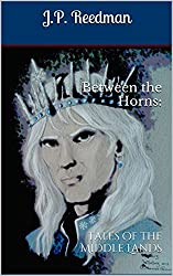 Between the Horns: Tales of the Middle Lands