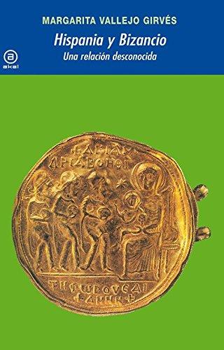 Hispania y Bizancio: Una relación desconocida (Universitaria)