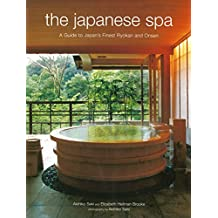 Japanese Spa: A Guide to Japan's Finest Ryokan and Onsen