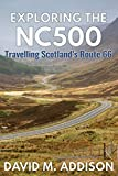 Best Road Trip Routes - Exploring the NC500: Travelling Scotland's Route 66 Review