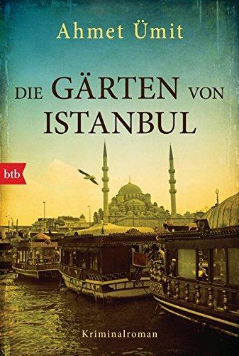Buchseite und Rezensionen zu 'Die Gärten von Istanbul: Kriminalroman' von Ahmet Ümit