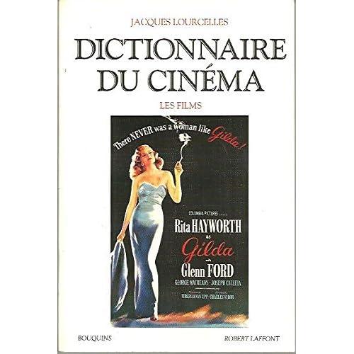 DICTIONNAIRE DU CINEMA. Tome 3, Les films