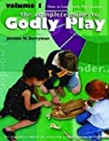 Godly Play: Volume 1 - How to Lead Godly Play Lessons