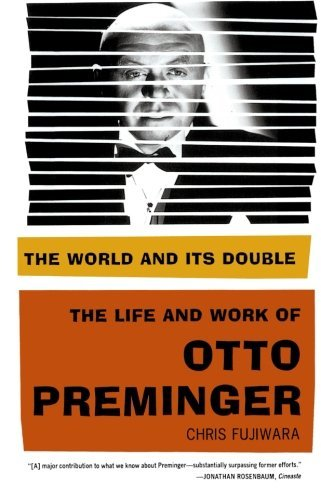 The World and Its Double: The Life and Work of Otto Preminger by Chris Fujiwara (2009-03-03)
