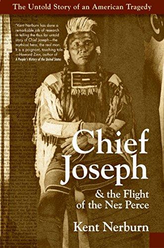 Chief Joseph & The Flight of the Nez Perce: The Untold Story of an American Tragedy por Kent Nerburn