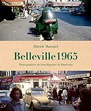 Belleville 1965: Instantanés d'un quartier dis