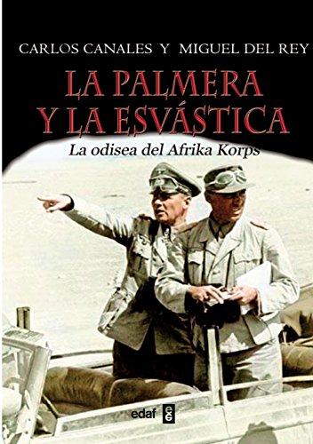 LA PALMERA Y LA ESVASTICA (Trazos de la Historia) por MIGUEL DEL REY