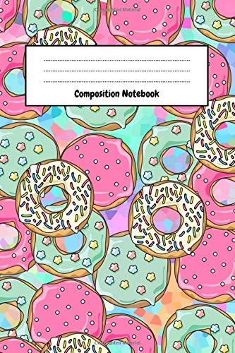 Composition Notebook: Cute Kawaii Journal / Diary Unique Gift For Donut Lover (Lined, 6
