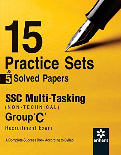 15 Practice Sets & 5 Solved Papers SSC Multi-tasking (Non-Technical) Group 'C' Recruitment Exam