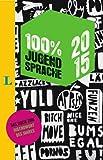 100 Prozent Jugendsprache 2015 (100 % Jugendsprache)