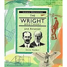 The Wright Brothers and Aviation (Science Discoveries)