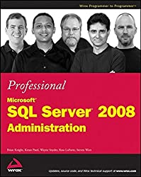 Professional Microsoft SQL Server 2008 Administration (Wrox Programmer to Programmer)