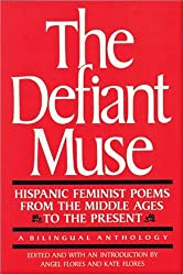 Hispanic Feminist Poems from the Middle Ages to the Present: Hispanic Feminist Poems from the Middle Ages to the Present (Defiant Muse)
