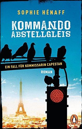 Kommando Abstellgleis: Ein Fall für Kommissarin Capestan 1 - Roman (Kommando Abstellgleis ermittelt, Band 1) -