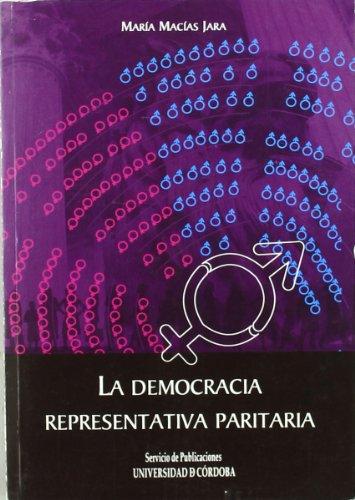 La democracia representativa paritaria : consideraciones al hilo de la LO 3/2007 de marzo para la igualdad efectiva de mujeres y hombres