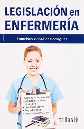 Legislacion en enfermeria/Nursing Legislation por Francisco Gonzalez Rodriguez