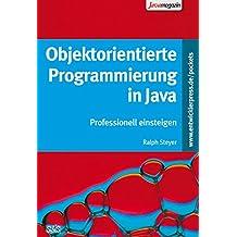 Objektorientierte Programmierung in Java: Einfach lernen und anwenden