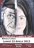 Scarica Libro Lunedi 22 Aprile 2013 serie La memoria del corpo ep 1 A piccole dosi (PDF,EPUB,MOBI) Online Italiano Gratis