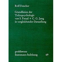 Grundlinien Der Tiefenpsychologie Von S. Freud Und C. G. Jung in Vergleichender Darstellung (Problemata)