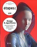 Etapes - Numero 239 Design & Algorithmes