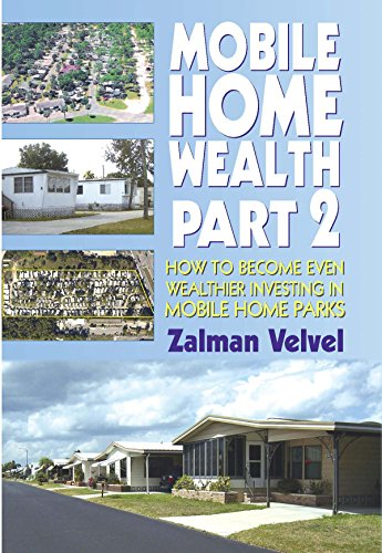 Mobile Home Wealth Part 2: How to Become Even Wealthier Investing in Mobile Home Parks (English Edition) -