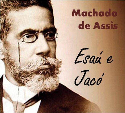 Esaú e Jacó - Coletânea: Genialidades de Machado de Assis (Portuguese Edition) PDF Books