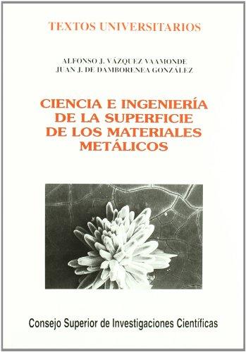 Ciencia e ingeniería de la superficie de los materiales metálicos (Textos Universitarios) por Juan J. Damborenea González