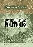 Contradictions politiques - Théorie du mouvement constitutionnel au XIXe siècle (l\'empire parlementaire et l\'opposition légale)