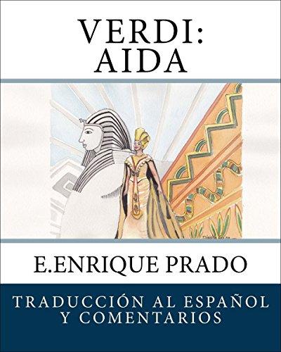 Verdi: Aida: Traduccion al Espanol y Comentarios (Opera en Espanol)
