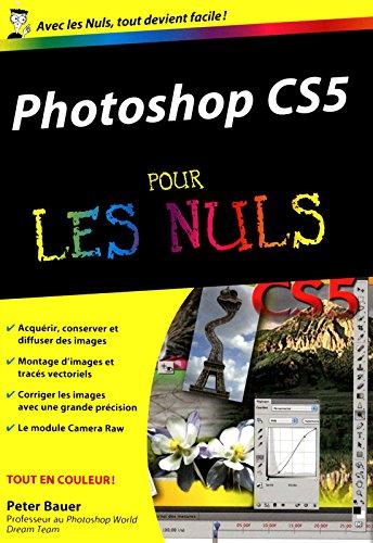 PHOTOSHOP CS5 POCHE PR LES NUL par PETER BAUER