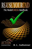 Re-Use Your CAD: The ModelCHECK Handbook (English Edition)