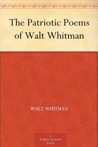 The Patriotic Poems of Walt Whitman (English Edition) por Walt Whitman