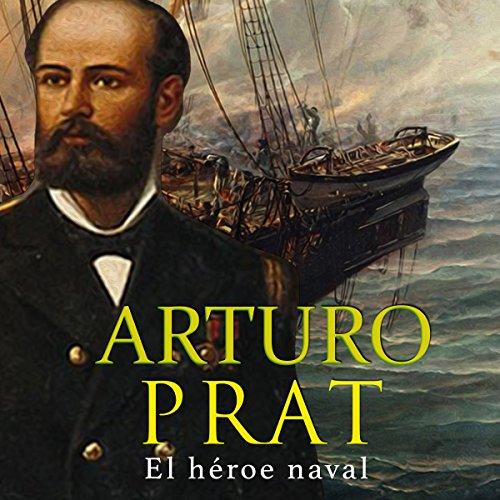Arturo Prat [Spanish Edition]  Audiolibri
