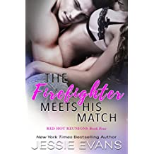 The Firefighter Meets His Match (Red Hot Reunions Book 4) (English Edition)