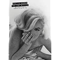 Marilyn Monroe: The Last Sitting: Ben Stern's Favorite Photos Of