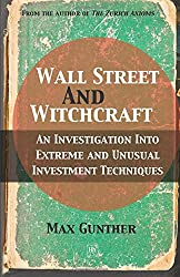 Wall Street and Witchcraft: An investigation into extreme and unusual investment techniques
