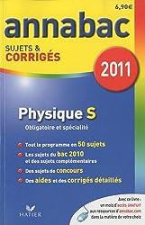 Physique S : Sujets et corrigés 2011