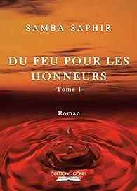 Du Feu pour les Honneurs, tome 1 par Samba Saphir