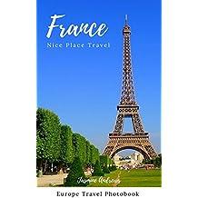 France : Nice Place Travel  (Europe Travel Photobook Book 2) (English Edition)