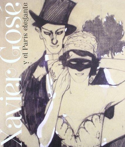 Xavier Gosé y el París elegante (Catálogos Paraninfo) por Jesús Navarro Guitart (comisario)