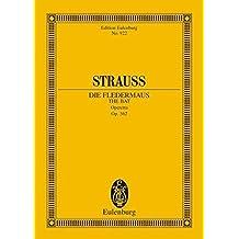 Die Fledermaus: Operette in 3 Akten. op. 362. Soli, Chor und Orchester. Studienpartitur. (Eulenburg Studienpartituren)