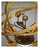 Making Marvels: Science and Splendor at the Courts of Europe -