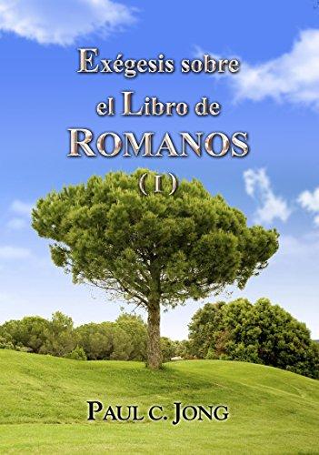 Exégesis sobre el Libro de ROMANOS ( I )