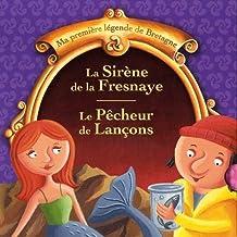 Ma première légende de Bretagne : Coffret 4 volumes : La sirène de la Fresnaye ; Le pêcheur de lançons ; Job et le géant ; Les deux bossus