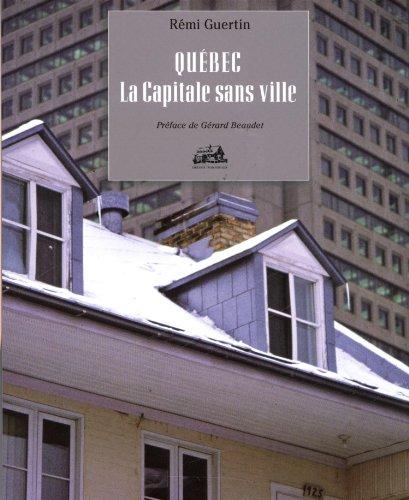 Quebec, la Capitale Sans Ville