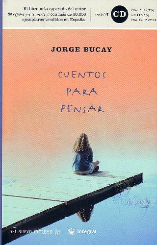 Cuentos para pensar. (DIVULGACIÓN) por Jorge Bucay