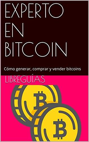 EXPERTO EN BITCOIN: Cómo generar, comprar y vender bitcoins eBook ...