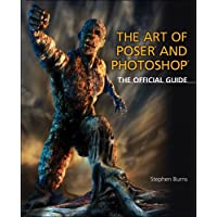 The Art of Poser and Photoshop: The Official e-frontier Guide: The Official e-frontier Guide
